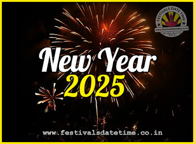 2025 New Year Date & Time, 2025 New Year Calendar
