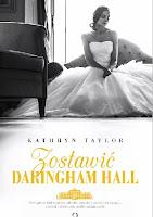 Zostawić Daringham Hall - Kathryn Taylor. Maj 2016