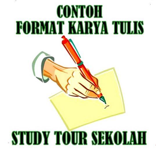 Download Terupdate 2017 Contoh Format Karya Tulis Study Tour Sekolah