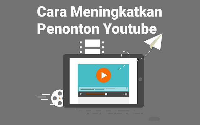 Cara Meningkatkan Viewers Youtube