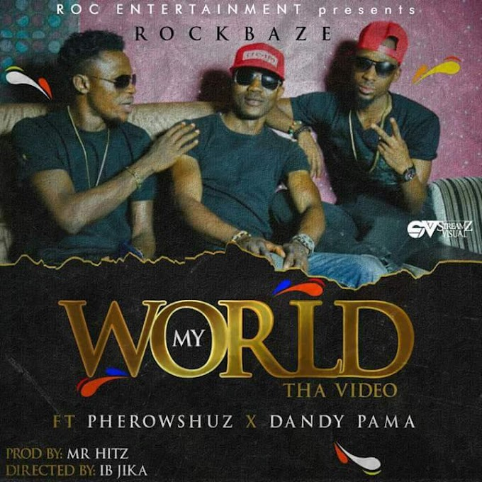 [MUSIC VIDEO] Rockbaze - My World Ft. Dandy Pama X Pherowshuz