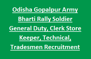 Odisha Gopalpur Army Bharti Rally Soldier General Duty, Clerk Store Keeper, Technical, Tradesmen Recruitment Notification 2018