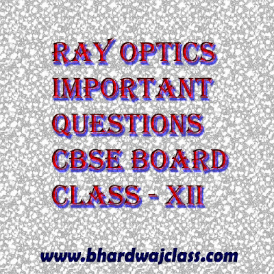 cbse class 12 ray optics important questions