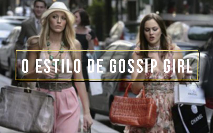 ab5abc535 ESPECIAL 10 ANOS DE GOSSIP GIRL  O ESTILO DE GOSSIP GIRL