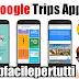 Google Trips App | L' Applicazione Perfetta Per Organizzare i Vostri Viaggi