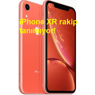 iPhone XR rakip tanımıyor!