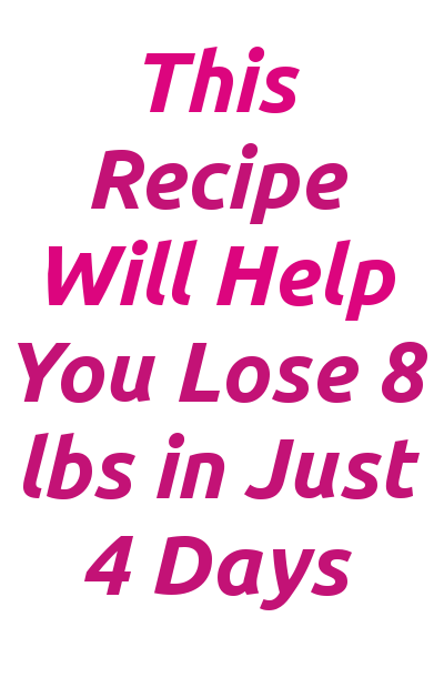 This recipe will help you lose 8 lbs in just 4 days