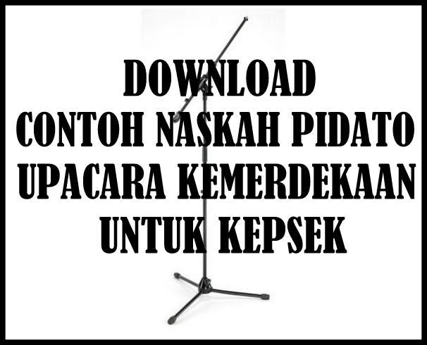 Download Contoh  Naskah Pidato Upacara Kemerdekaan Kepala Sekolah Terbaru