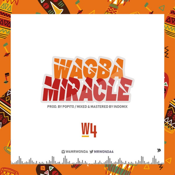 W4 – Wagba Miracle [Prod. Popito & Indomix] [Heavy Metal] (2o19) - [WWW.MUSICAVIVAFM.BLOGSPOT.COM]