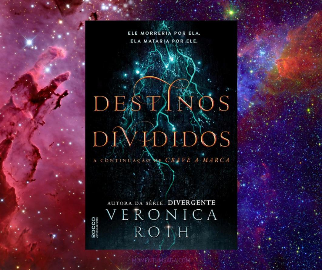 Resenha: Destinos Divididos, de Veronica Roth