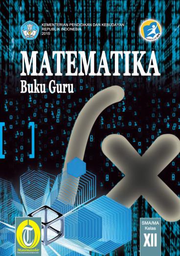 Download Buku Guru Kurikulum 2013 SMA SMK MAN Kelas 12 Mata Pelajaran Matematika