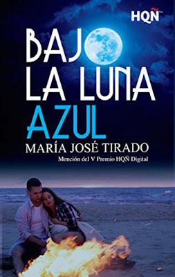 LIBRO - Bajo la luna azul María José Tirado (Harlequin - 8 junio 2017) Literatura - Novela Romantica Mención del V Premio Internacional HQÑ COMPRAR ESTE LIBRO EN AMAZON ESPAÑA
