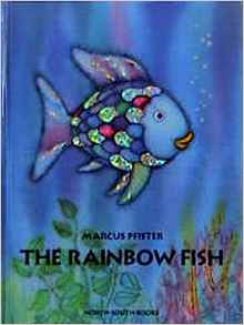 https://www.amazon.com/Rainbow-Fish-Marcus-Pfister/dp/1558580093/ref=sr_1_1?s=books&ie=UTF8&qid=1466977574&sr=1-1&keywords=Rainbow+Fish