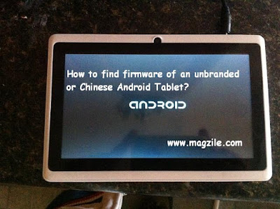 How to find firmware of an unbranded or Chinese Android Tablet