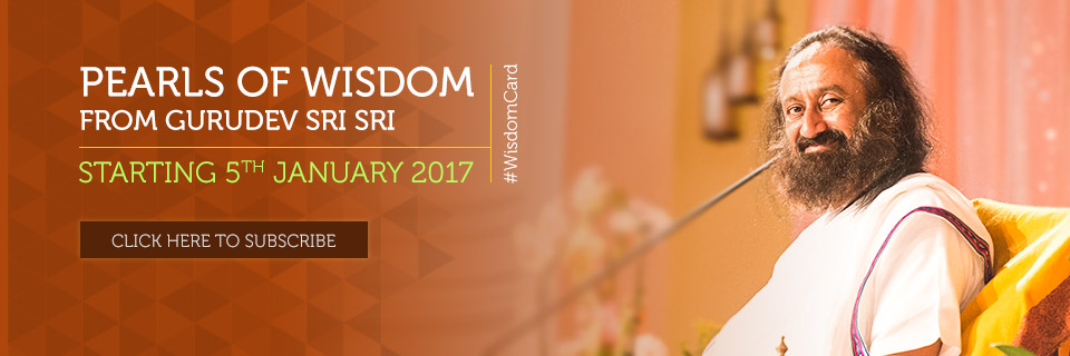 Pearls of Wisdom from Gurudev Sri Sri Is Back | Starting 5th January 2017