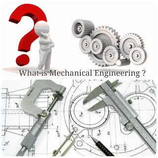 What is Mechanical Engineering ? | www.enggarena.net