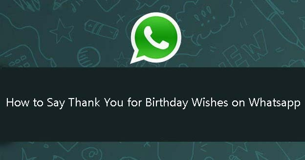 How To Say Thank You For The Birthday Wishes On Whatsapp