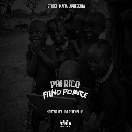 Street Máfia - Pai Rico Filho Pobre (Hosted by Dj Ritchelly) / ANGOLA