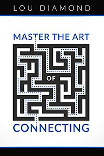 Master the Art of Connecting - Business by Lou Diamond
