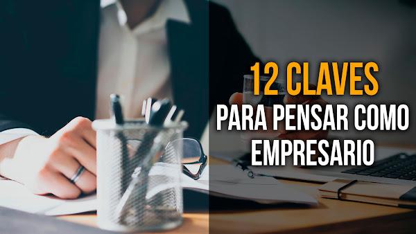 Claves para dejar de pensar como empleado y comenzar a pensar como empresario
