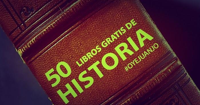 50 Libros Digitales Gratis Para Estudiantes De Historia