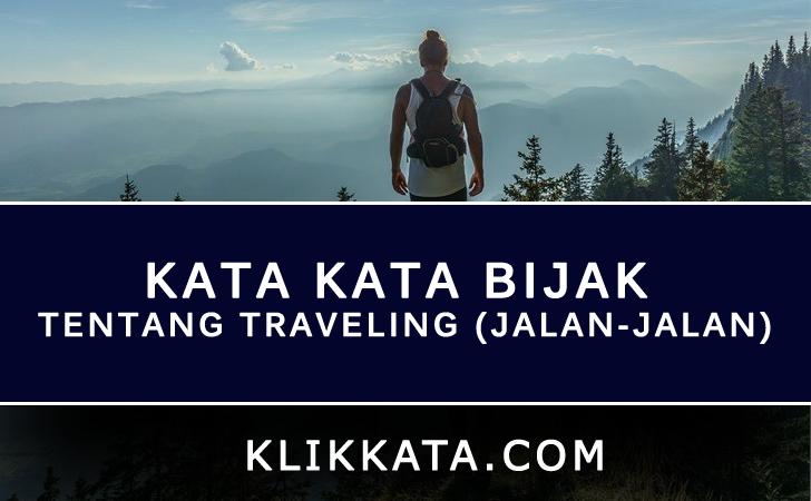 Kumpulan Kata Kata Bijak Tentang Traveling (Jalan-Jalan)
