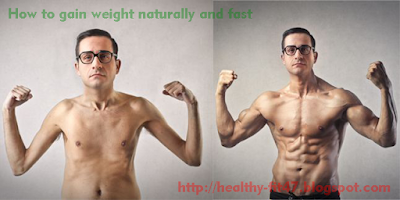 How to gain weight naturally and fast