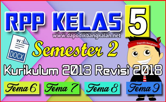 RPP K13 Kelas 5 Semester 2 Revisi 2017 Tema 6, 7, 8 dan Tema 9