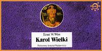 http://www.mechaniczna-kulturacja.pl/2016/07/karol-wielki-cesarz-i-swiety.html
