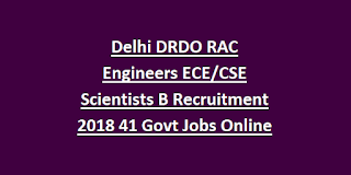 Delhi DRDO RAC Engineers ECE CSE Scientists B Recruitment 2018 41 Govt Jobs Online