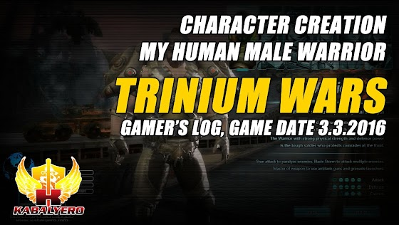 Gamer's Log, Game Date 3.3.2016 ★ Character Creation, My Human Male Warrior ★ Trinium Wars
