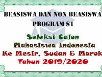 Seleksi (Beasiswa) Calon Mahasiswa Indonesia Ke Mesir, Sudan dan Maroko Tahun Akademik 2019/2020