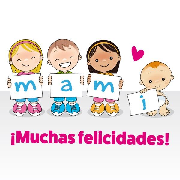 Mami muchas felicidades