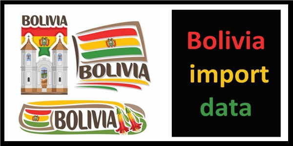 What you get to know from Bolivia import data