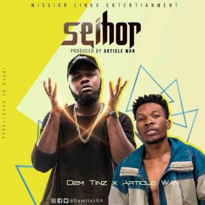Dem Tinz ft Article Wan – SEIHOR