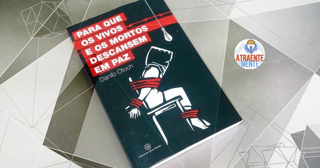Tem Na Web - Resenha:  Para que os vivos e os mortos descansem em paz - Danilo Otoch (Cultura em Letras Edições)