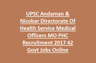 UPSC Andaman & Nicobar Directorate Of Health Service Medical Officers MO PHC Recruitment Notification 2017 42 Govt Jobs Apply Online