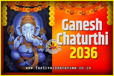 2036 Ganesh Chaturthi Pooja Date and Time, 2036 Ganesh Chaturthi Calendar