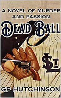 Dead Ball: A Novel of Murder and Passion - book promotion by GP Hutchinson