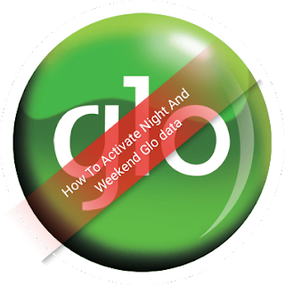 How to Activate Glo night and weekend data subscription