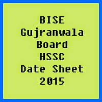 Gujranwala Board HSSC Date Sheet 2017, Part 1 and Part 2
