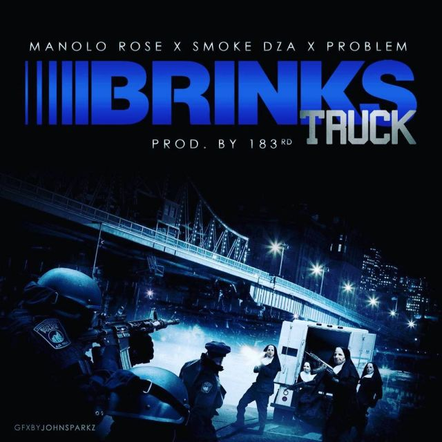Manolo Rose & Smoke DZA - Brinks Truck (Feat. Problem)