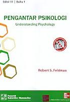 Judul Buku : Pengantar Psikologi – Understanding Psychology Edisi 10 Buku 1 Pengarang : Robert S. Feldman Penerbit : Salemba Humanika