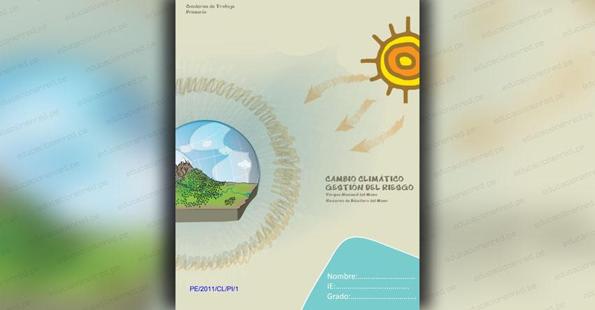 CAMBIO CLIMÁTICO, GESTIÓN DEL RIESGO: Parque Nacional del Manu, Reserva de Biósfera del Manu - CUADERNO DE TRABAJO PARA PRIMARIA (.PDF)