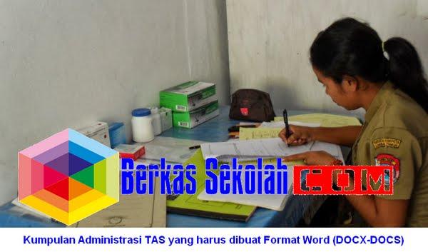 Kumpulan Administrasi TAS yang harus dibuat Format Word (DOCX-DOCS)