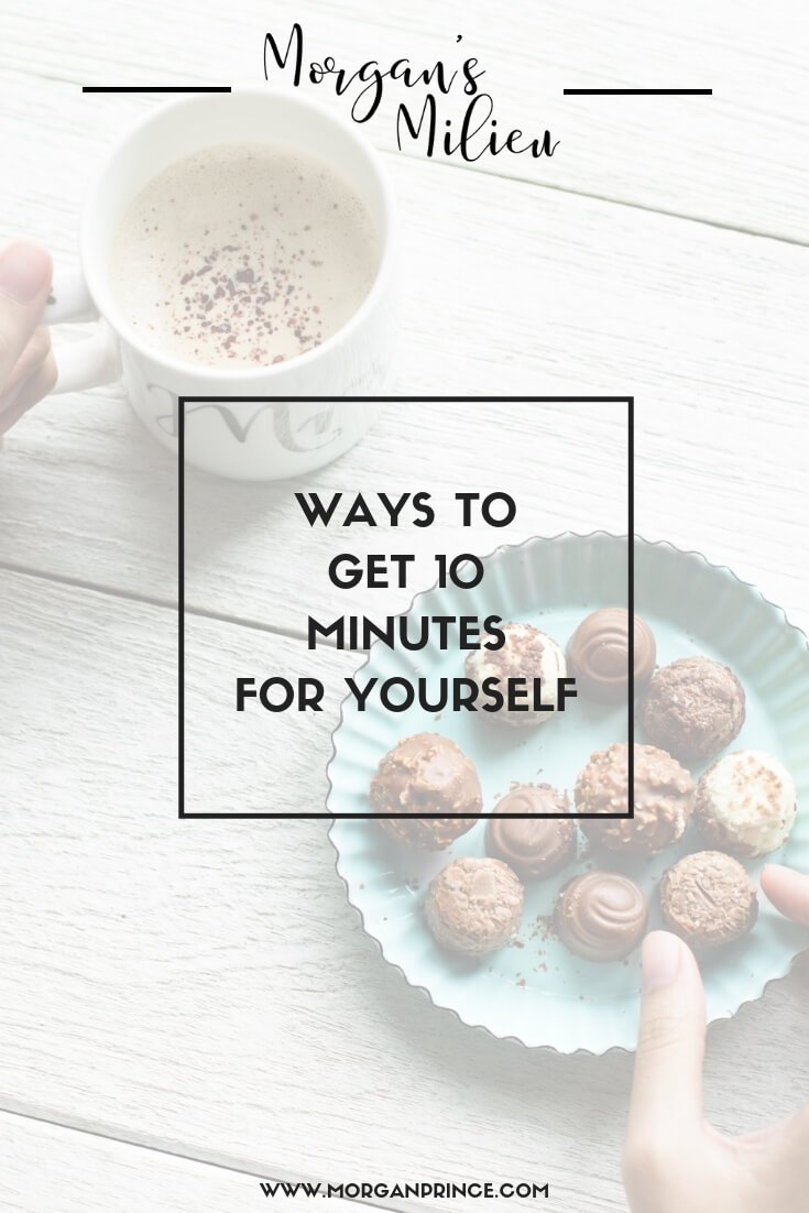 Ways To Get 10 Minutes For Yourself | Start your day right and you'll get at least 10 minutes for yourself!