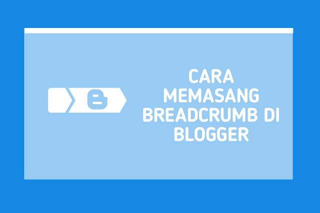 Cara Memasang Breadcrumb di Blogger