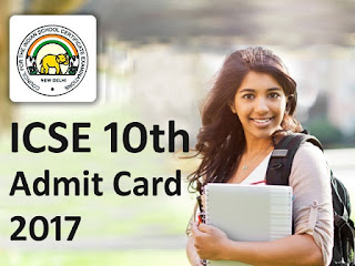 ICSE 10th Admit Card 2017, ICSE Class 10 Hall Ticket 2017