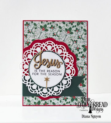 Our Daily Bread Designes, Jesus Loves You, Doily, Pierced Circles, Holly Jolly Paper, Designed by Diana Nguyen