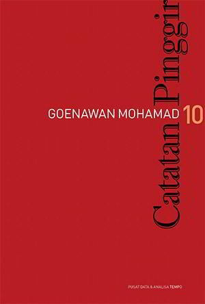 Buku ini merupakan kumpulan esai Goenawan Mohamad di rubrik  Catatan Pinggir 10 PDF Penulis Goenawan Mohamad